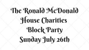 Ronald McDonald Block Party Sunday