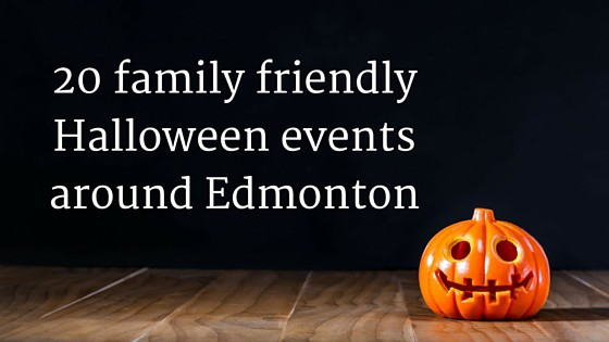 20 family friendly Halloween events around Edmonton copy