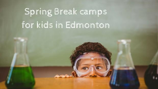 Spring Break camps for kids in Edmonton