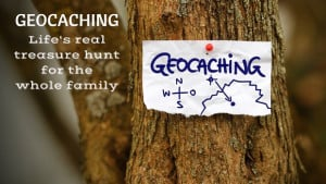 Geocaching – Life's real treasure hunt for the whole family.