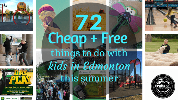 72 cheap + free things to do with kids in edmonton this summer