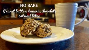 No bake peanut butter, banana, chocolate oatmeal bites