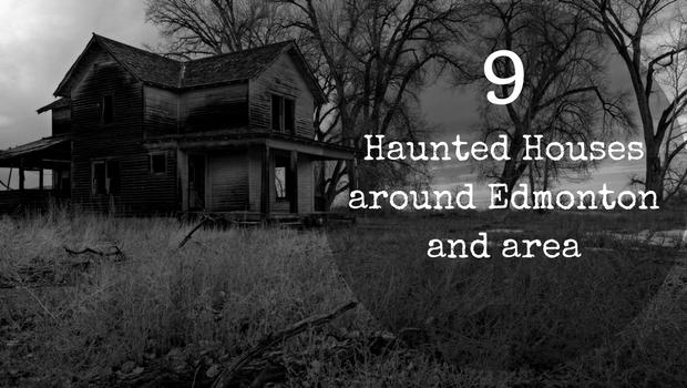 9 Haunted Houses Around Edmonton And Area To Explore