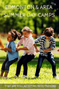 Edmonton & Area Summer Day Camps That Are Still Accepting Registrations 2018